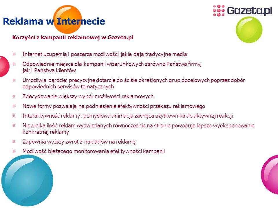 Korzyści z kampanii reklamowej w Gazeta.pl Internet uzupełnia i poszerza możliwości jakie dają tradycyjne media Odpowiednie miejsce dla kampanii wizer