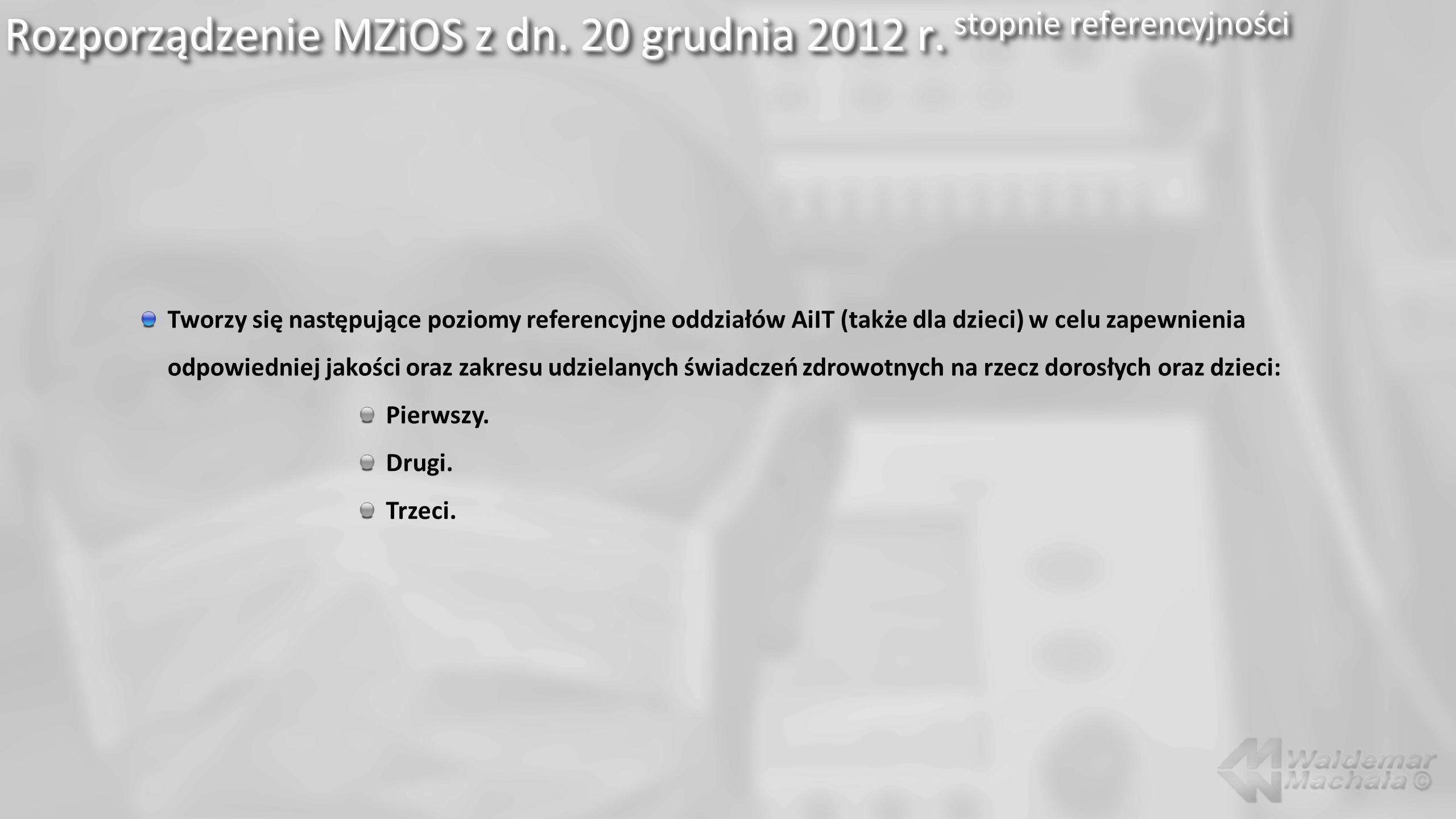 Rozporządzenie MZiOS z dn. 20 grudnia 2012 r. stopnie referencyjności Tworzy się następujące poziomy referencyjne oddziałów AiIT (także dla dzieci) w