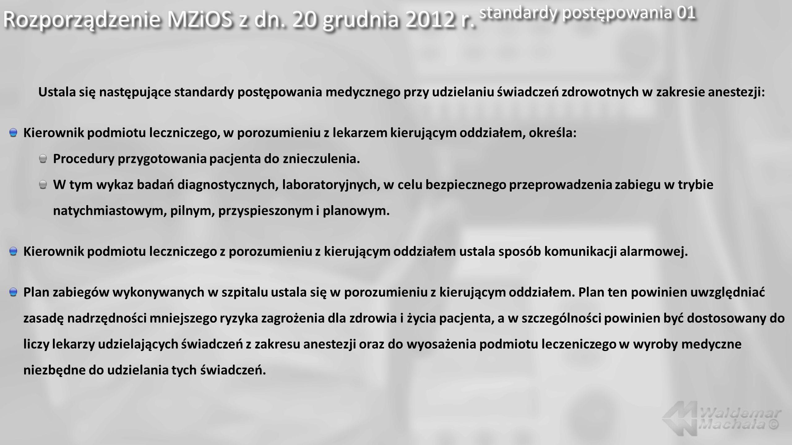 Rozporządzenie MZiOS z dn. 20 grudnia 2012 r. standardy postępowania 01 Ustala się następujące standardy postępowania medycznego przy udzielaniu świad
