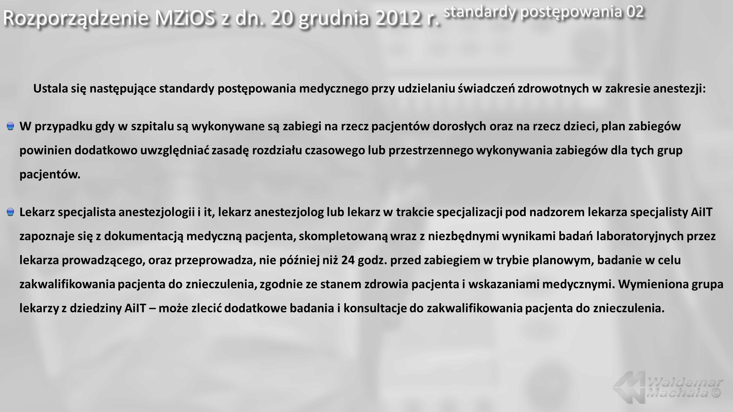 Rozporządzenie MZiOS z dn. 20 grudnia 2012 r. standardy postępowania 02 Ustala się następujące standardy postępowania medycznego przy udzielaniu świad