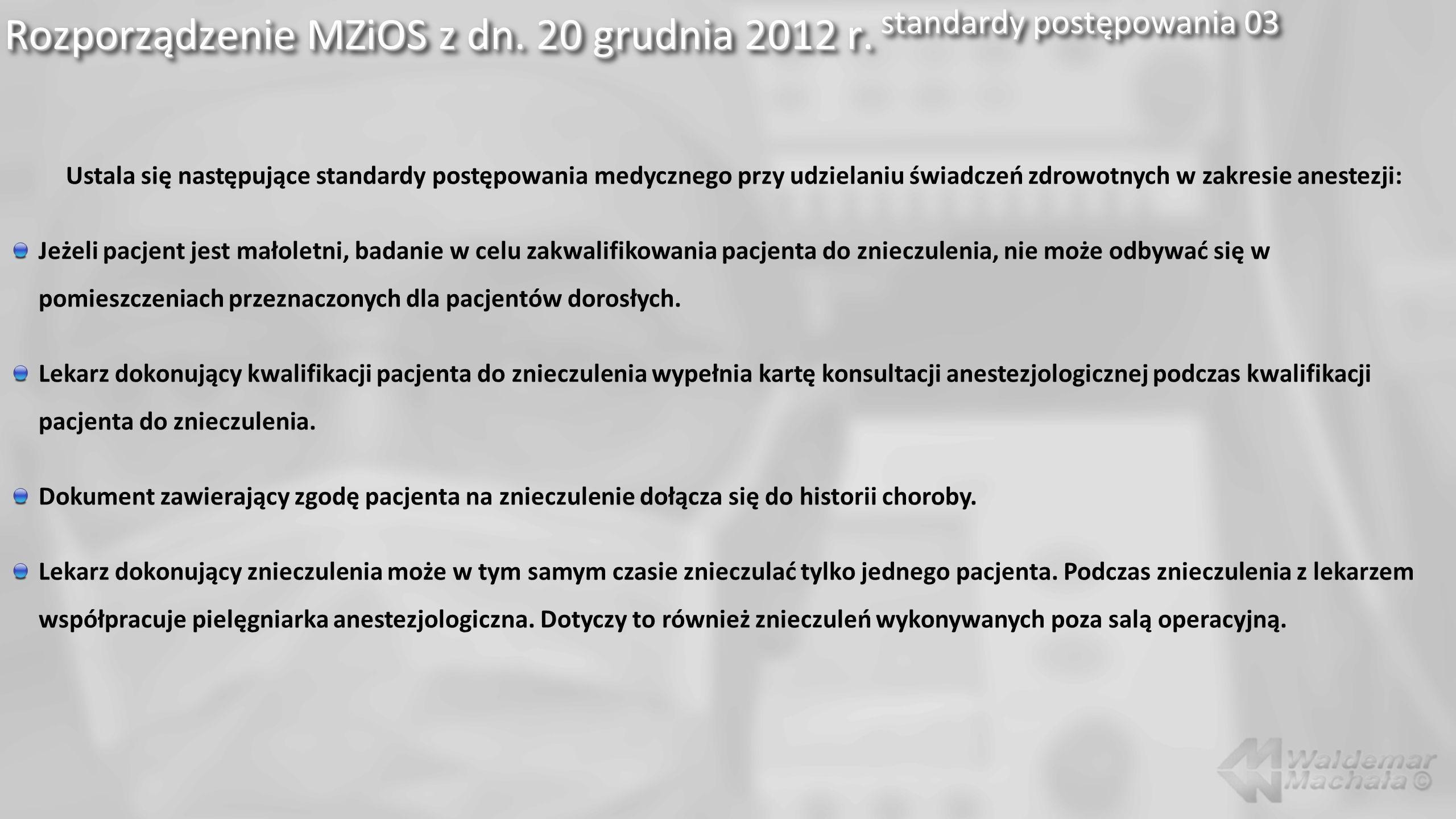 Rozporządzenie MZiOS z dn. 20 grudnia 2012 r. standardy postępowania 03 Ustala się następujące standardy postępowania medycznego przy udzielaniu świad