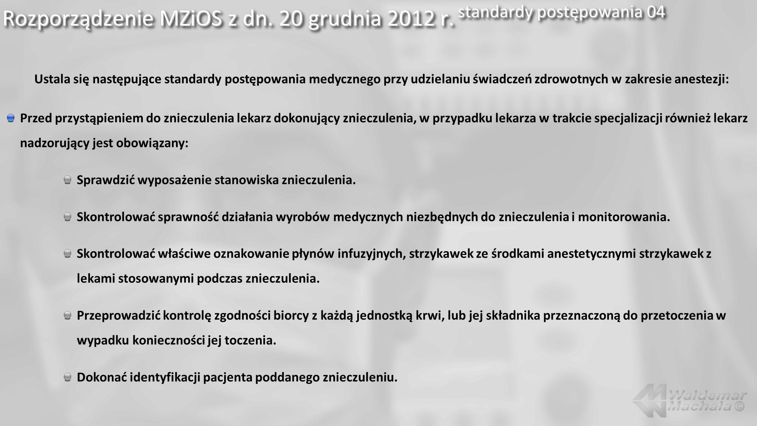 Rozporządzenie MZiOS z dn. 20 grudnia 2012 r. standardy postępowania 04 Ustala się następujące standardy postępowania medycznego przy udzielaniu świad