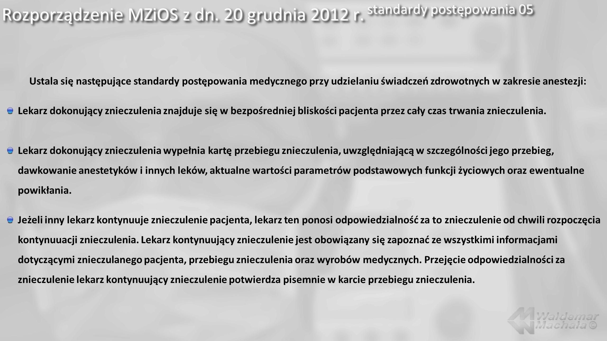 Rozporządzenie MZiOS z dn. 20 grudnia 2012 r. standardy postępowania 05 Ustala się następujące standardy postępowania medycznego przy udzielaniu świad