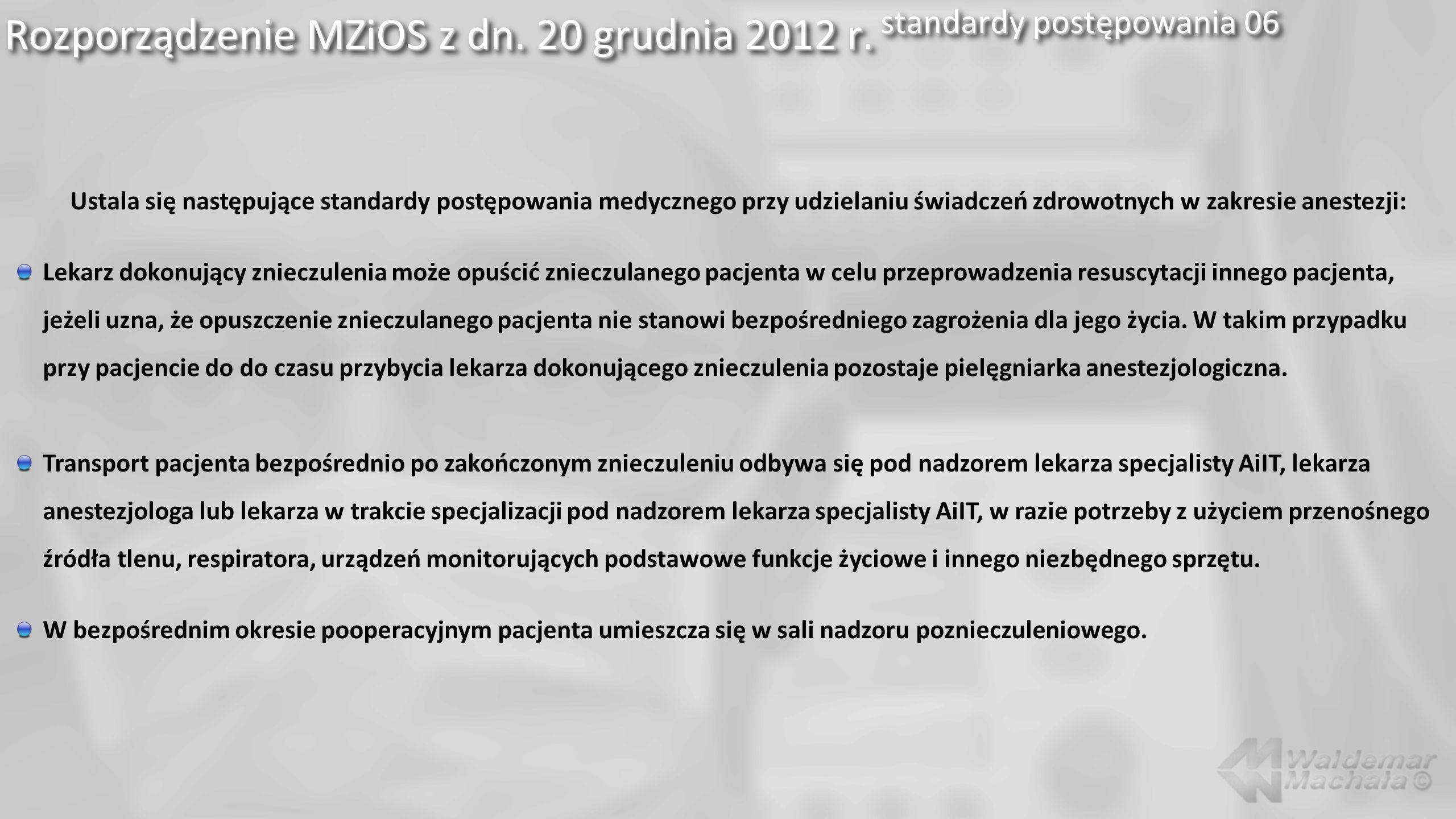 Rozporządzenie MZiOS z dn. 20 grudnia 2012 r. standardy postępowania 06 Ustala się następujące standardy postępowania medycznego przy udzielaniu świad