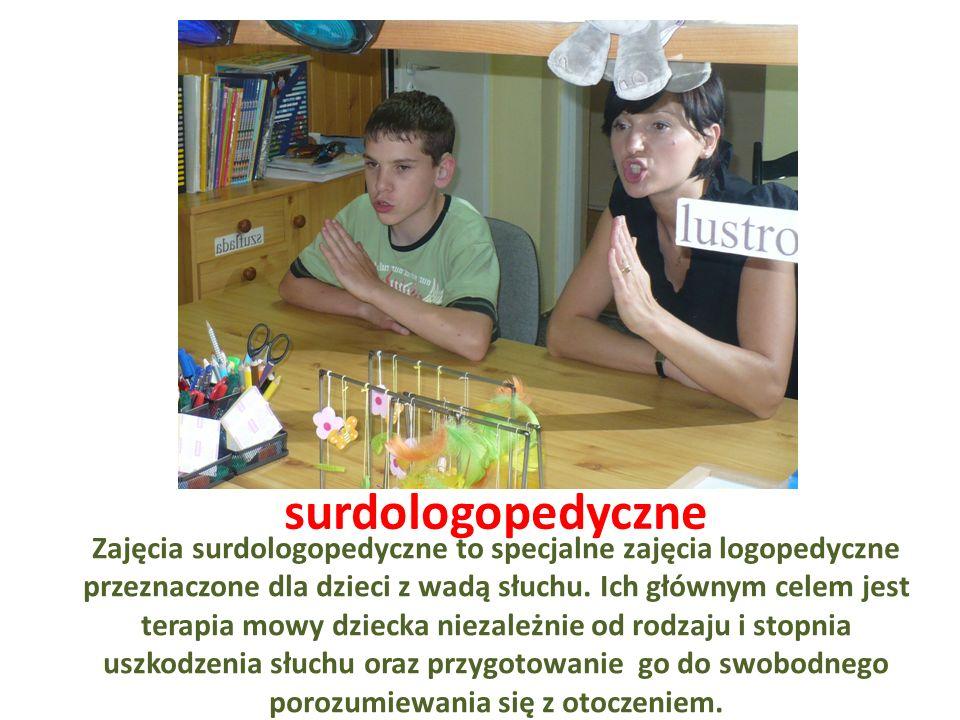 surdologopedyczne Zajęcia surdologopedyczne to specjalne zajęcia logopedyczne przeznaczone dla dzieci z wadą słuchu. Ich głównym celem jest terapia mo