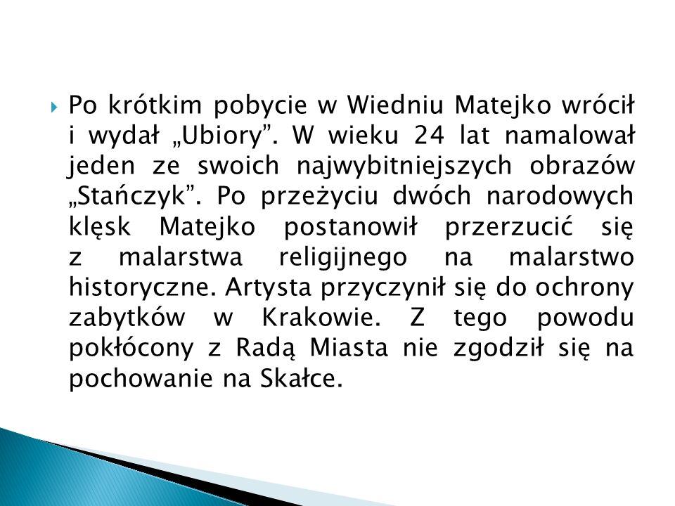 Po krótkim pobycie w Wiedniu Matejko wrócił i wydał Ubiory.