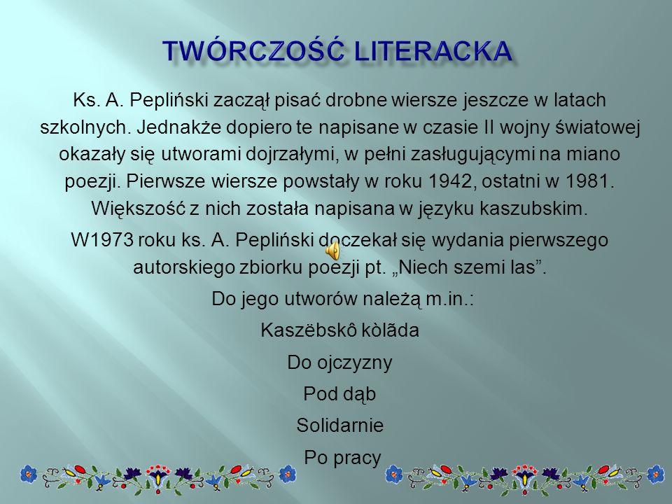 Ks.A. Pepliński zaczął pisać drobne wiersze jeszcze w latach szkolnych.