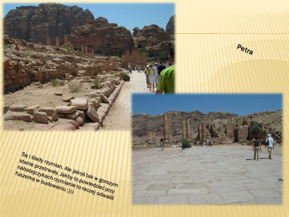 Petra Są i ślady rzymian. Ale jakoś tak w gorszym stanie przetrwały.