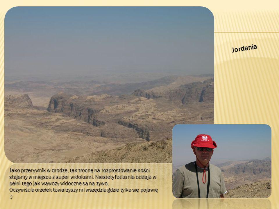 Jordania Jako przerywnik w drodze, tak trochę na rozprostowanie kości stajemy w miejscu z super widokami.