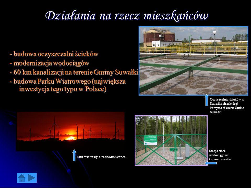 - budowa oczyszczalni ścieków - modernizacja wodociągów - 60 km kanalizacji na terenie Gminy Suwałki - budowa Parku Wiatrowego (największa inwestycja