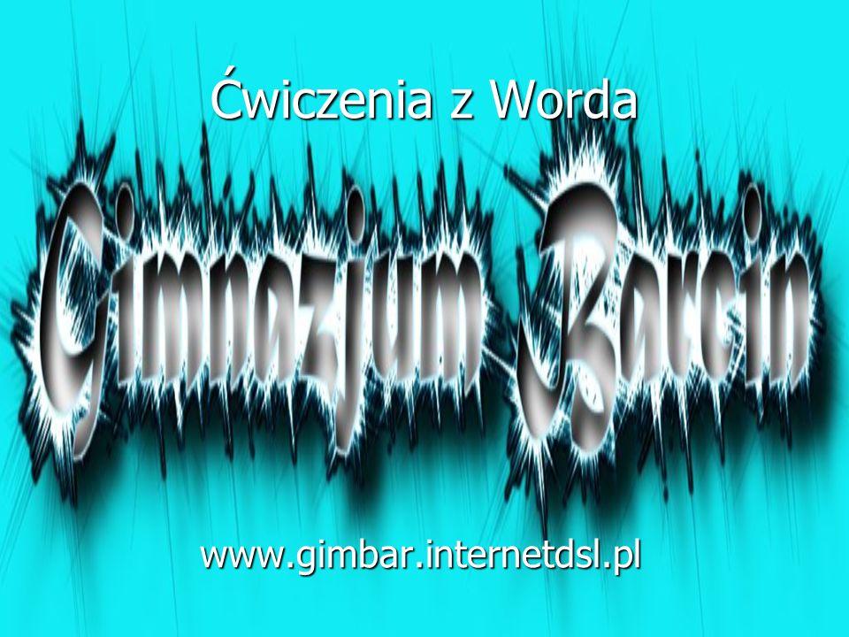 Ćwiczenia z Worda www.gimbar.internetdsl.pl