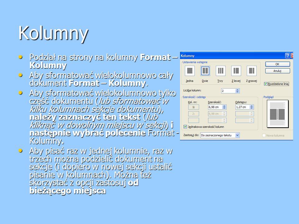 Kolumny Podział na strony na kolumny Format – Kolumny Podział na strony na kolumny Format – Kolumny Aby sformatować wielokolumnowo cały dokument Format – Kolumny.