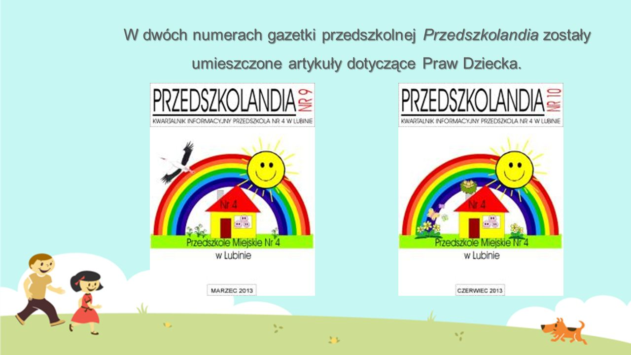 W dwóch numerach gazetki przedszkolnej Przedszkolandia zostały umieszczone artykuły dotyczące Praw Dziecka.