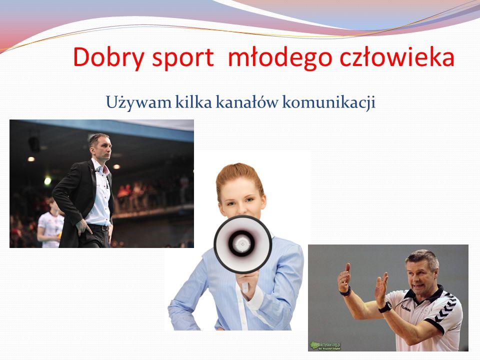 Dobry sport młodego człowieka Używam kilka kanałów komunikacji