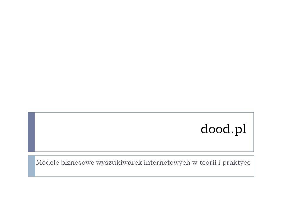 dood.pl Modele biznesowe wyszukiwarek internetowych w teorii i praktyce