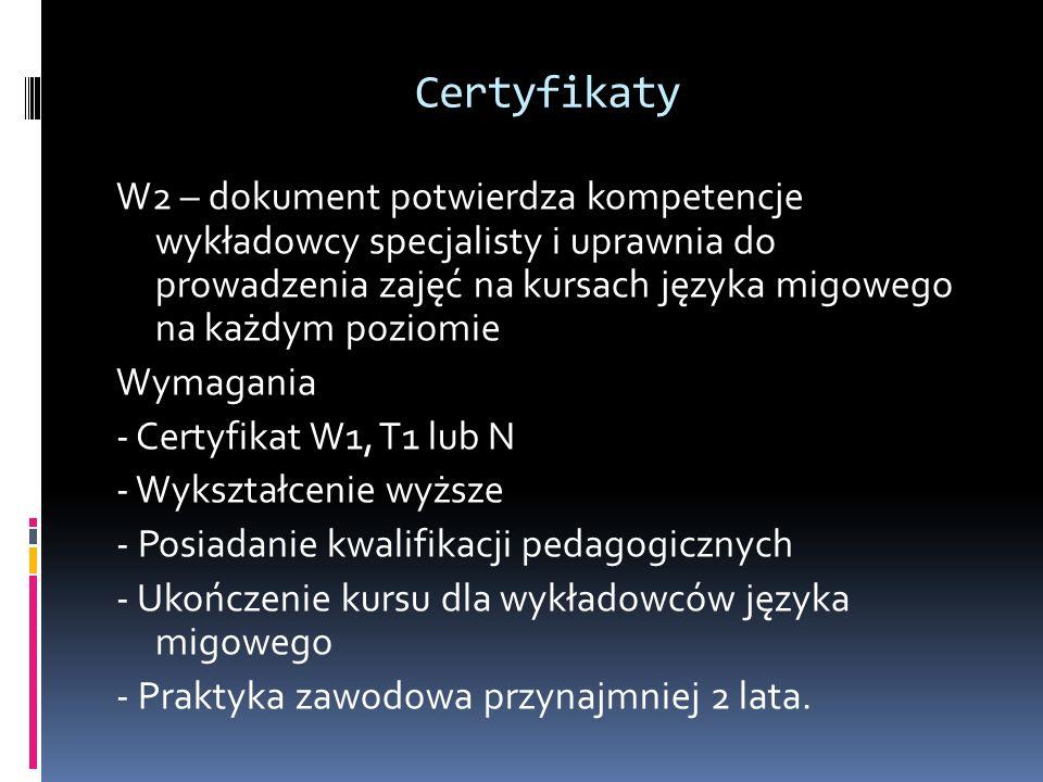Certyfikaty W2 – dokument potwierdza kompetencje wykładowcy specjalisty i uprawnia do prowadzenia zajęć na kursach języka migowego na każdym poziomie