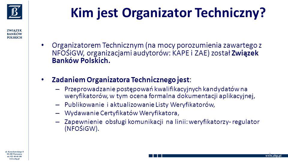 Kim jest Organizator Techniczny? Organizatorem Technicznym (na mocy porozumienia zawartego z NFOŚiGW, organizacjami audytorów: KAPE i ZAE) został Zwią