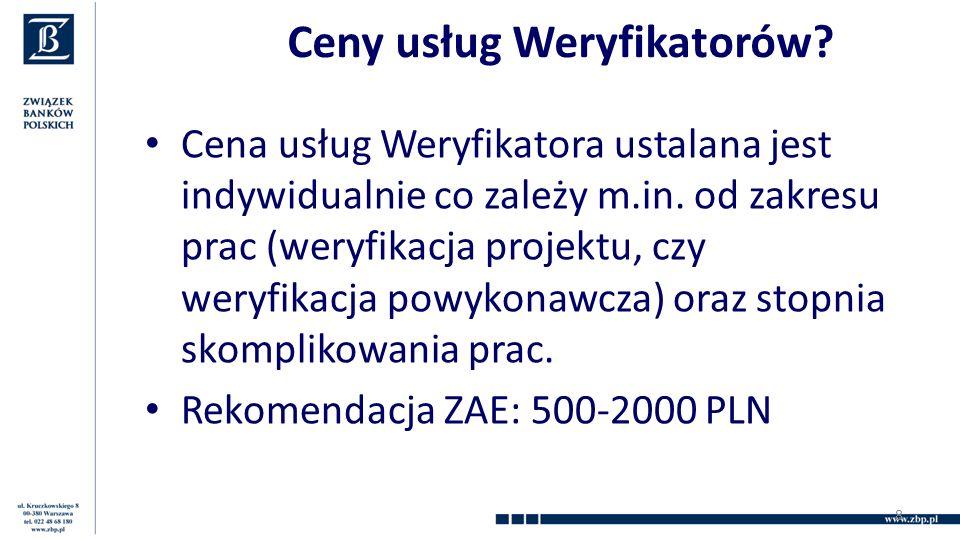 Ceny usług Weryfikatorów. Cena usług Weryfikatora ustalana jest indywidualnie co zależy m.in.