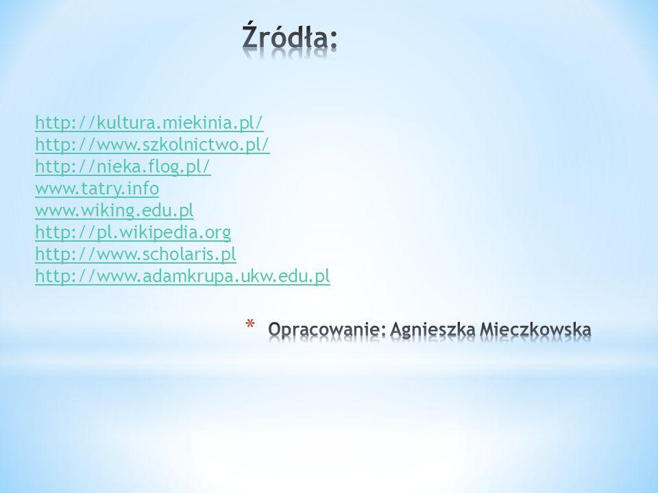 http://kultura.miekinia.pl/ http://www.szkolnictwo.pl/ http://nieka.flog.pl/ www.tatry.info www.wiking.edu.pl http://pl.wikipedia.org http://www.schol