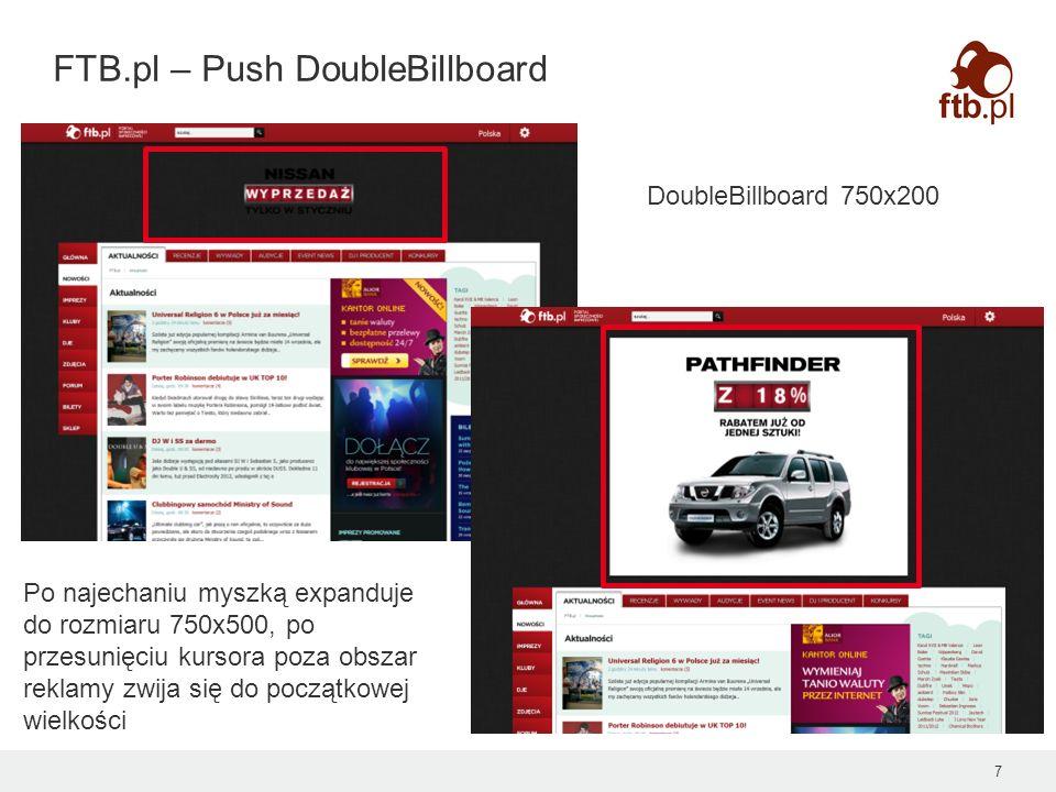 FTB.pl – Push DoubleBillboard 7 DoubleBillboard 750x200 Po najechaniu myszką expanduje do rozmiaru 750x500, po przesunięciu kursora poza obszar reklam