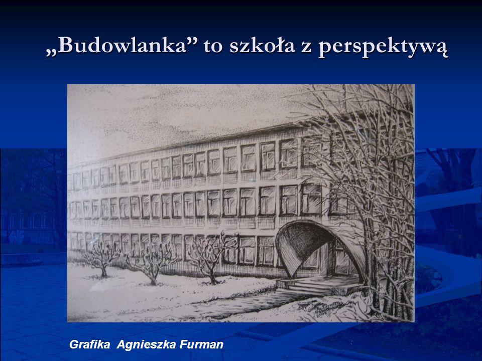 Budowlanka to szkoła z perspektywą Grafika Agnieszka Furman