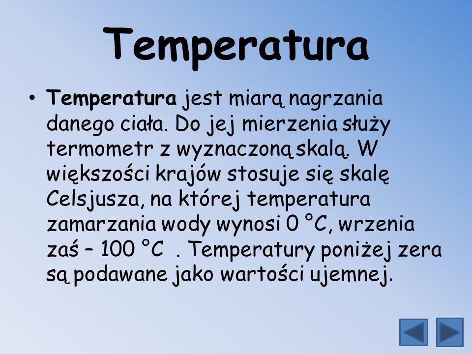 Temperatura Temperatura jest miarą nagrzania danego ciała.