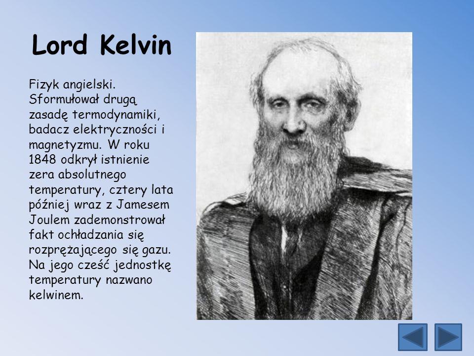 Lord Kelvin Fizyk angielski.