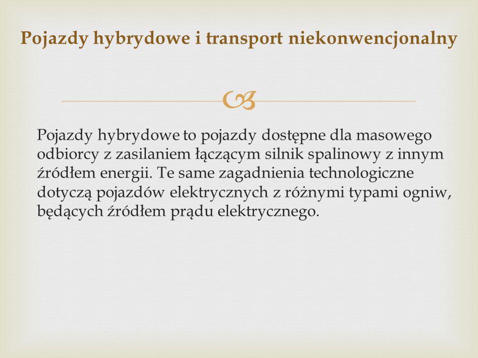 Pojazdy hybrydowe to pojazdy dostępne dla masowego odbiorcy z zasilaniem łączącym silnik spalinowy z innym źródłem energii.