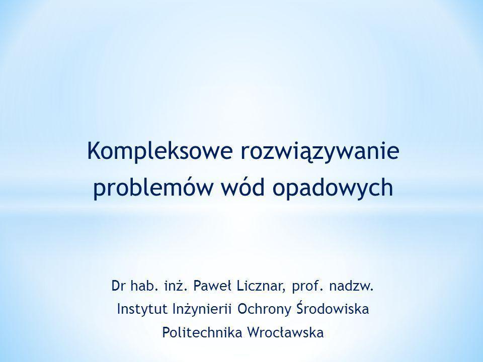 Kompleksowe rozwiązywanie problemów wód opadowych Dr hab.