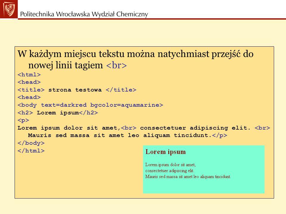 W każdym miejscu tekstu można natychmiast przejść do nowej linii tagiem strona testowa Lorem ipsum Lorem ipsum dolor sit amet, consectetuer adipiscing elit.