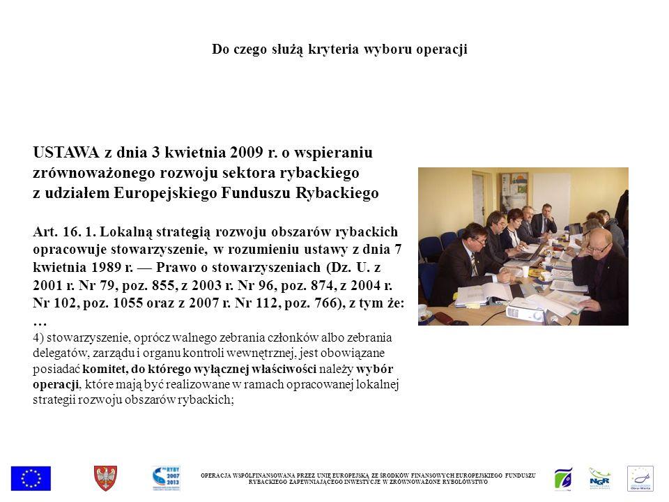 USTAWA z dnia 3 kwietnia 2009 r. o wspieraniu zrównoważonego rozwoju sektora rybackiego z udziałem Europejskiego Funduszu Rybackiego Art. 16. 1. Lokal