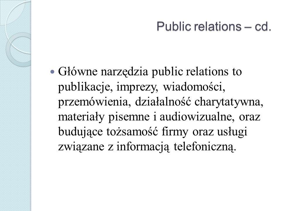 Public relations – cd. Główne narzędzia public relations to publikacje, imprezy, wiadomości, przemówienia, działalność charytatywna, materiały pisemne