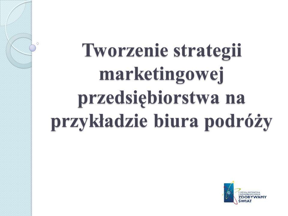 Tworzenie strategii marketingowej przedsiębiorstwa na przykładzie biura podróży