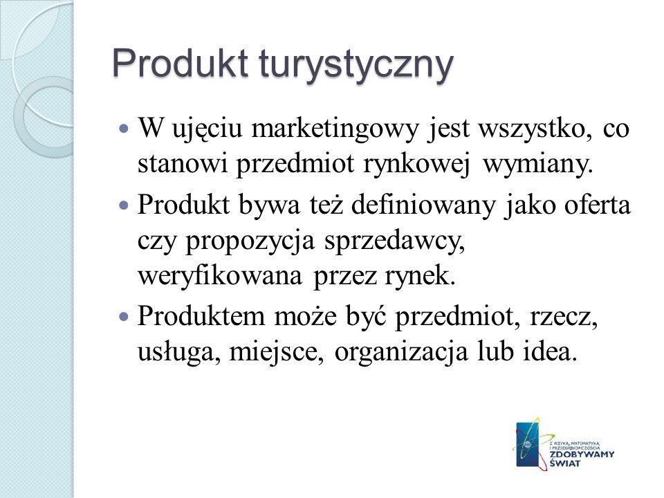 Produkt turystyczny W ujęciu marketingowy jest wszystko, co stanowi przedmiot rynkowej wymiany. Produkt bywa też definiowany jako oferta czy propozycj
