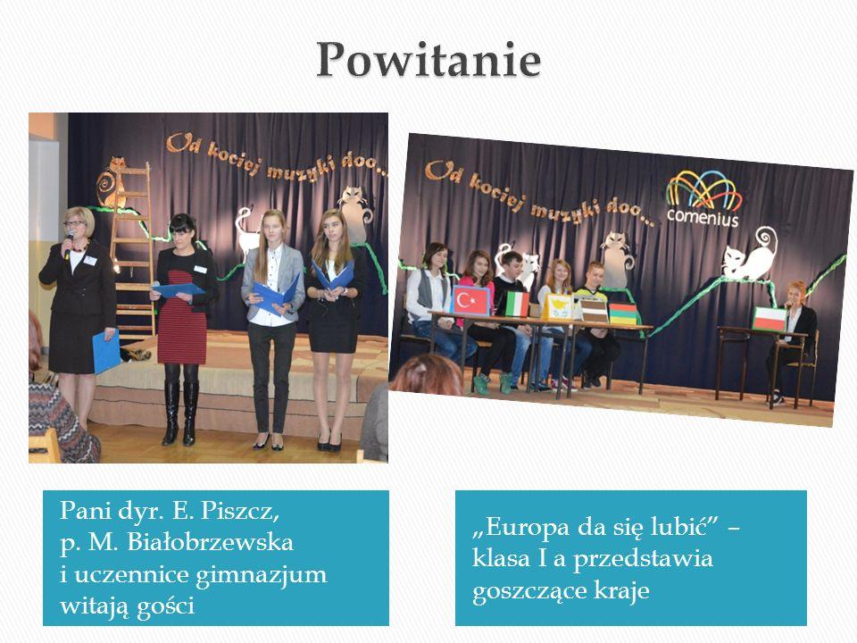 Pani dyr. E. Piszcz, p. M. Białobrzewska i uczennice gimnazjum witają gości Europa da się lubić – klasa I a przedstawia goszczące kraje