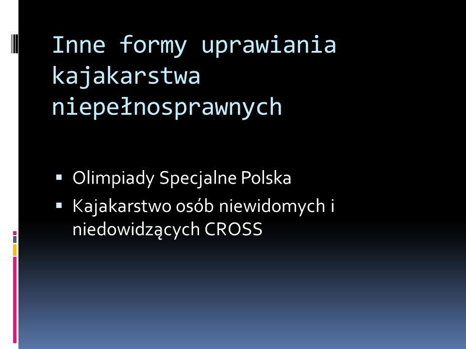 Inne formy uprawiania kajakarstwa niepełnosprawnych Olimpiady Specjalne Polska Kajakarstwo osób niewidomych i niedowidzących CROSS