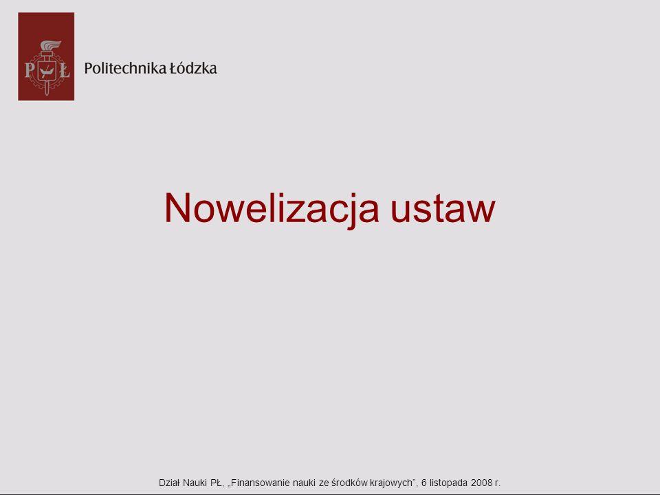 Nowelizacja ustaw Dział Nauki PŁ, Finansowanie nauki ze środków krajowych, 6 listopada 2008 r.