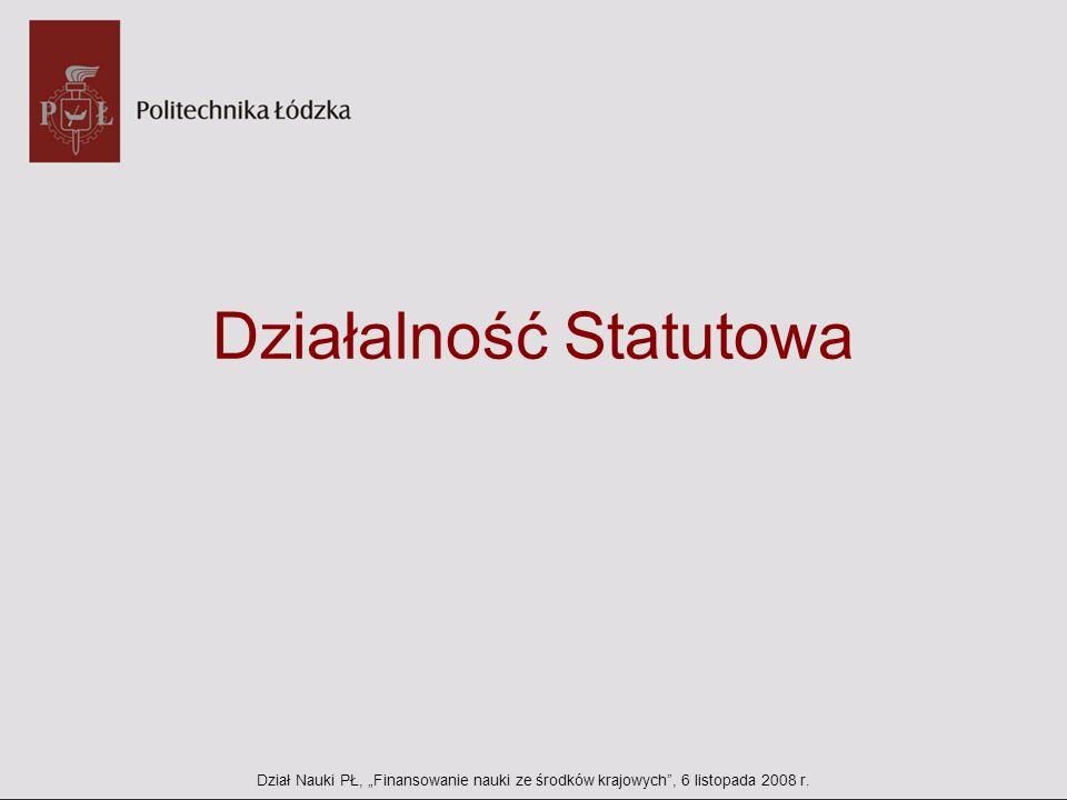 Działalność Statutowa Dział Nauki PŁ, Finansowanie nauki ze środków krajowych, 6 listopada 2008 r.
