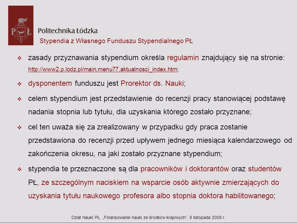 Stypendia z Własnego Funduszu Stypendialnego PŁ zasady przyznawania stypendium określa regulamin znajdujący się na stronie: http://www2.p.lodz.pl/main