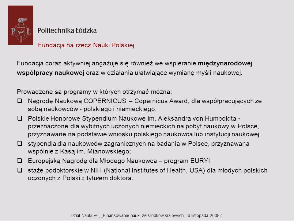 Fundacja na rzecz Nauki Polskiej Fundacja coraz aktywniej angażuje się również we wspieranie międzynarodowej współpracy naukowej oraz w działania ułat