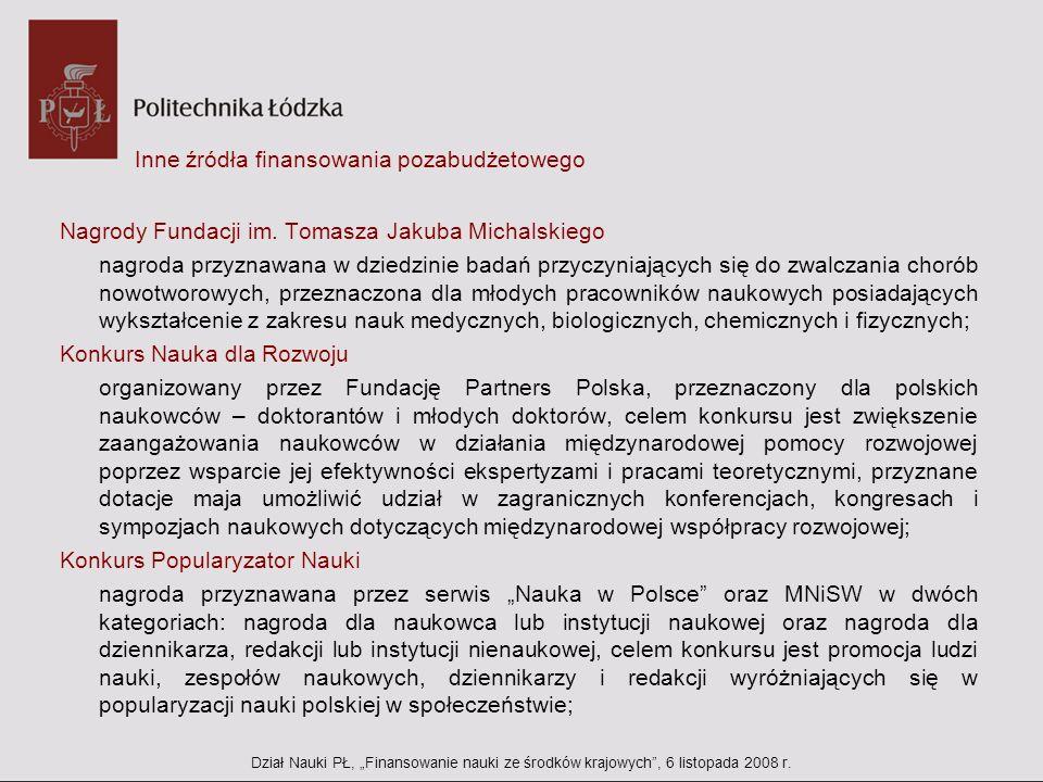 Inne źródła finansowania pozabudżetowego Nagrody Fundacji im. Tomasza Jakuba Michalskiego nagroda przyznawana w dziedzinie badań przyczyniających się