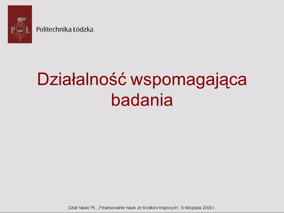 Fundacja na rzecz Nauki Polskiej Dział Nauki PŁ, Finansowanie nauki ze środków krajowych, 6 listopada 2008 r.