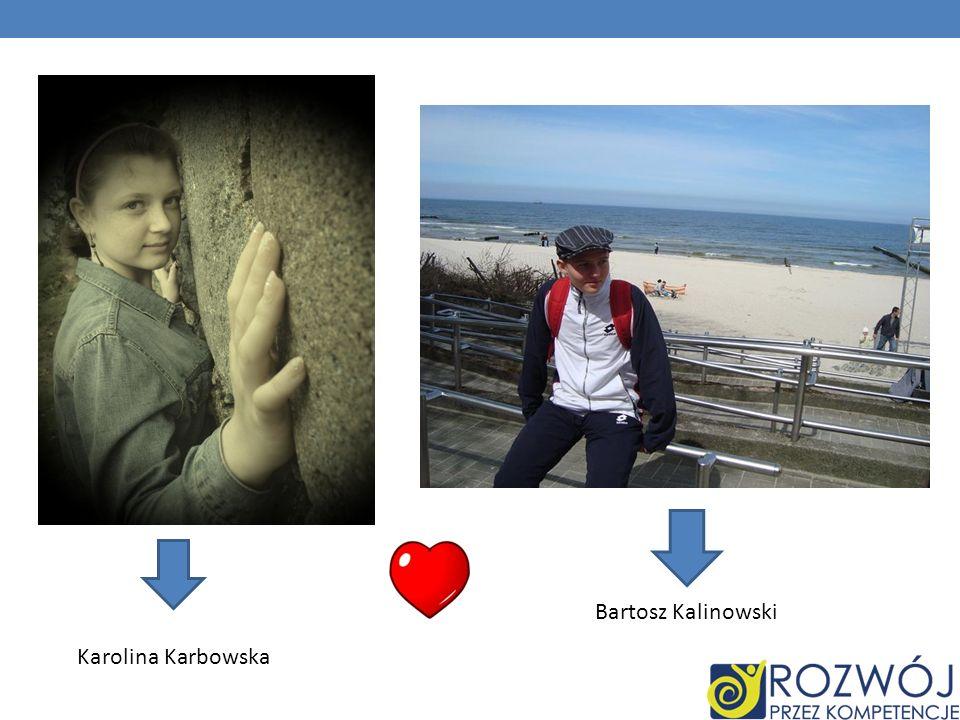Karolina Karbowska Bartosz Kalinowski
