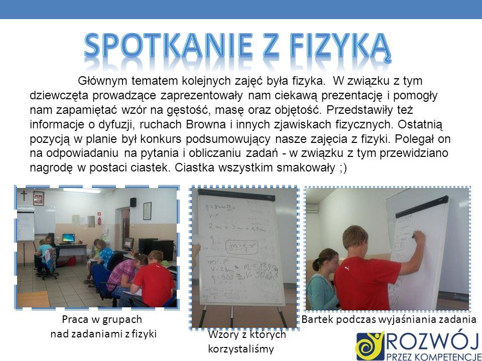 Głównym tematem kolejnych zajęć była fizyka. W związku z tym dziewczęta prowadzące zaprezentowały nam ciekawą prezentację i pomogły nam zapamiętać wzó