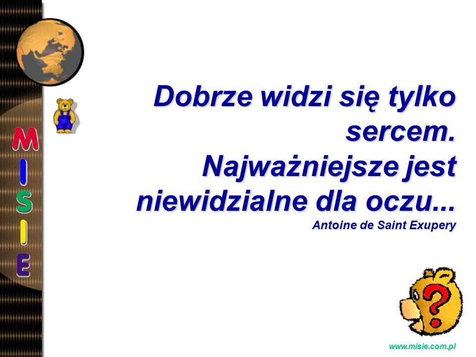 Prezentacja EwaB.www.misie.com.pl Dobrze widzi się tylko sercem.
