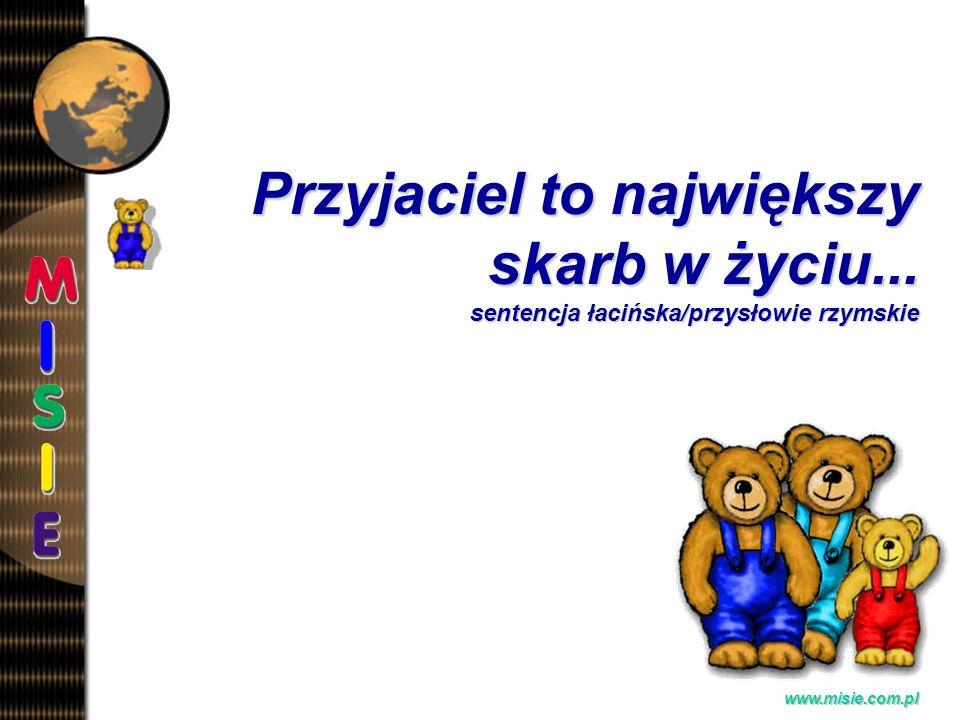 Prezentacja EwaB.www.misie.com.pl Przyjaciel to największy skarb w życiu...