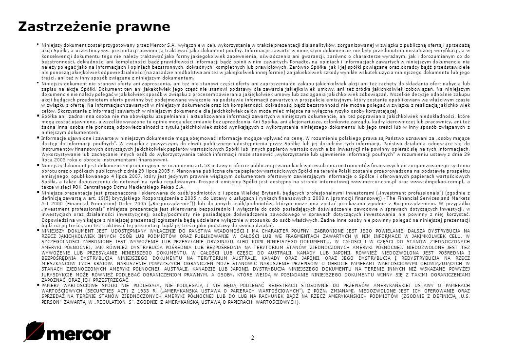 2 Zastrzeżenie prawne Niniejszy dokument został przygotowany przez Mercor S.A.