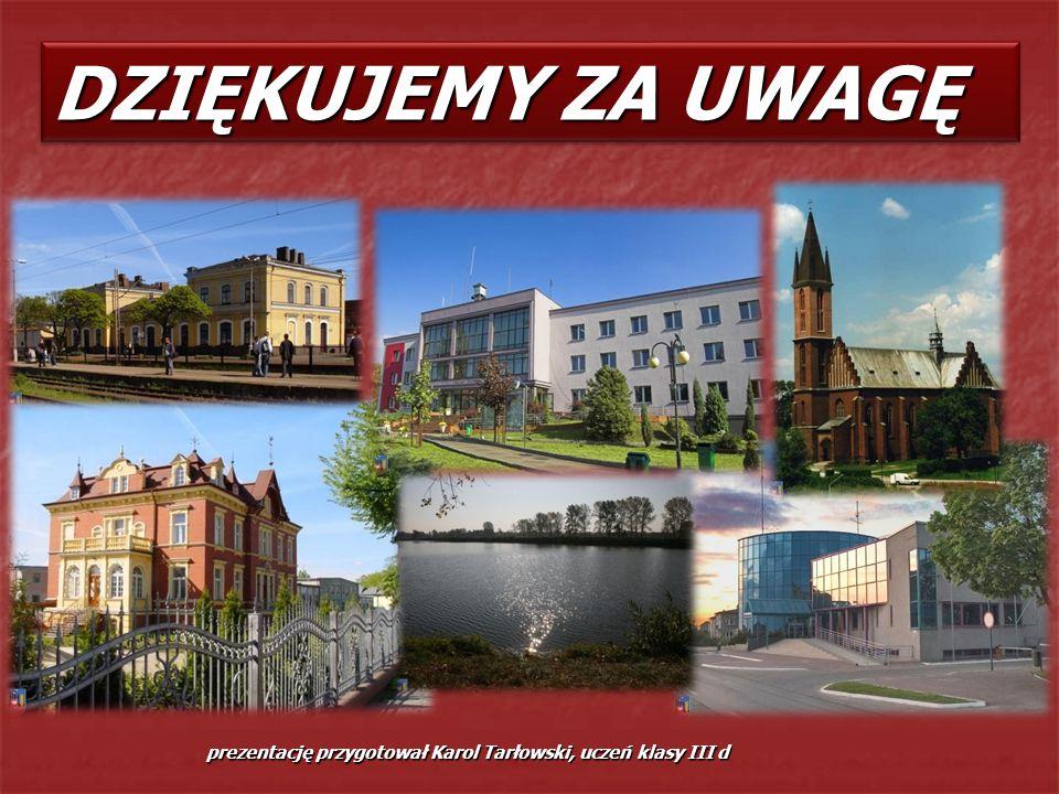 DZIĘKUJEMY ZA UWAGĘ prezentację przygotował Karol Tarłowski, uczeń klasy III d prezentację przygotował Karol Tarłowski, uczeń klasy III d