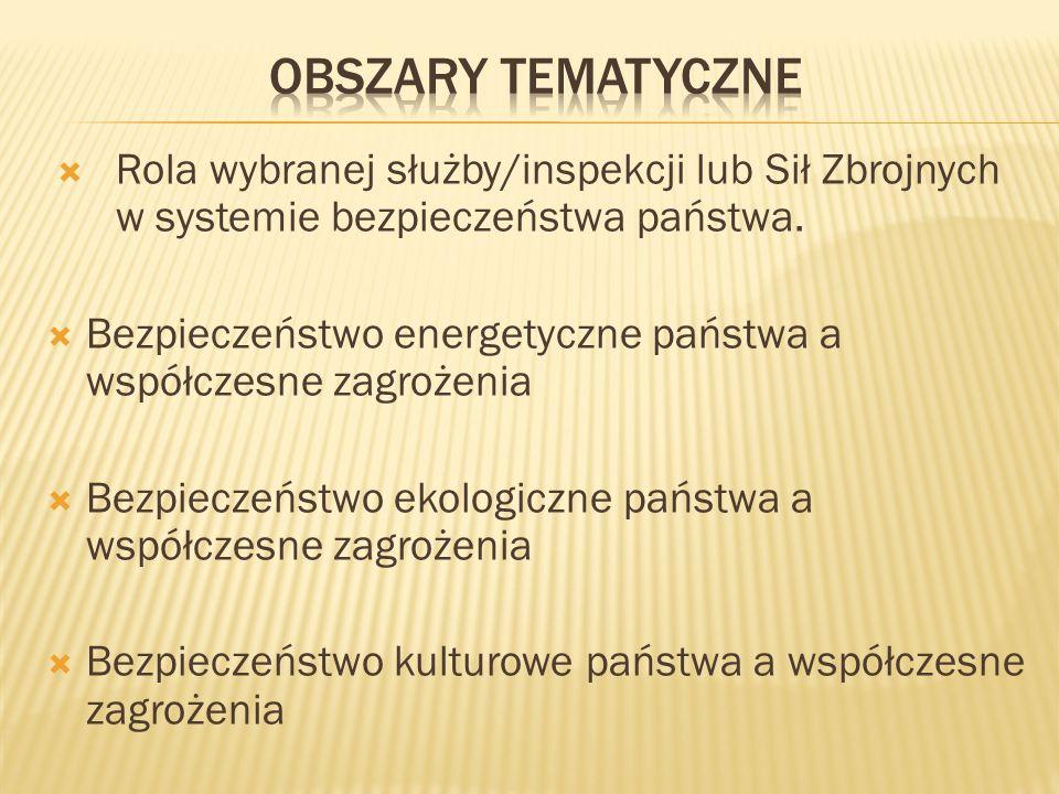 Rola wybranej służby/inspekcji lub Sił Zbrojnych w systemie bezpieczeństwa państwa. Bezpieczeństwo energetyczne państwa a współczesne zagrożenia Bezpi