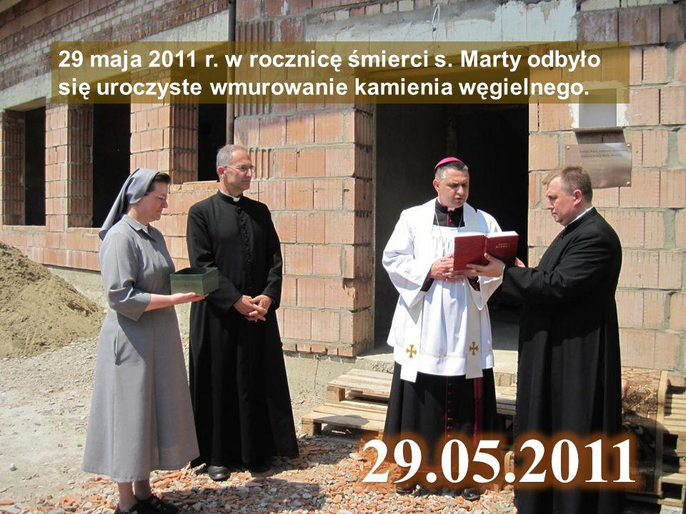 29 maja 2011 r. w rocznicę śmierci s. Marty odbyło się uroczyste wmurowanie kamienia węgielnego.